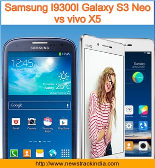 samsung x5 samsung i9300i galaxy s3 neo vs vivo x5 comparison of features and specification