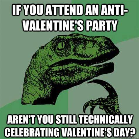 Anti Valentines Day Meme - philosoraptor memes quickmeme