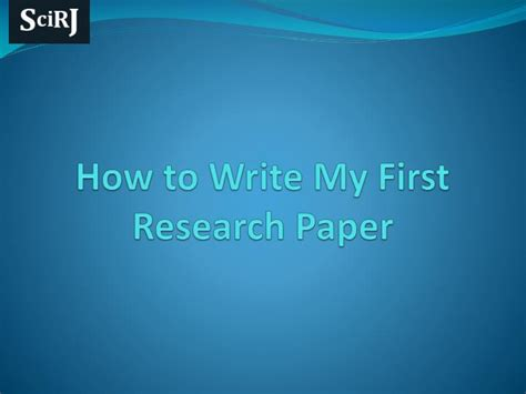 How To Make Research Paper Presentation - ppt how to write my research paper powerpoint