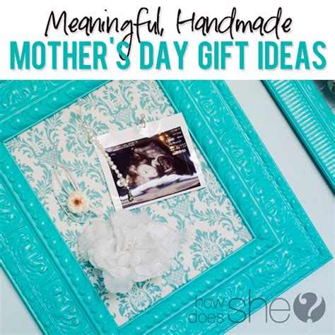 Handmade Mothers Day Presents - meaningful handmade s day gift ideas