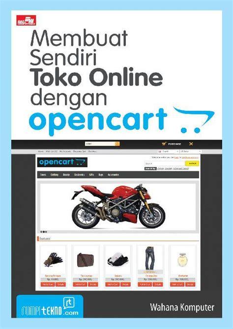 membuat web toko online dengan joomla membuat sendiri toko online dengan opencart book by wahana