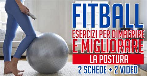 fitball come sedia fitball esercizi per dimagrire e migliorare la postura