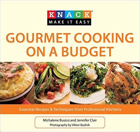 Knack Gourmet Cooking On A Budget Essential Recipes Techniques From Professional Kitchens | cforte7015 just launched on amazon ca in canada