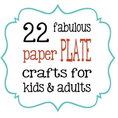 What Can U Make With Paper - 22 paper plate crafts for and adults