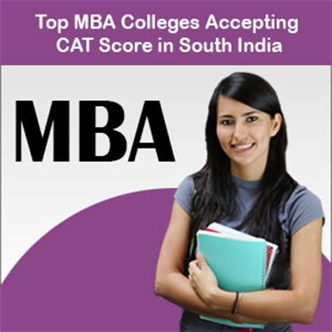 About Cat For Mba by Top Mba Colleges Accepting Cat Score In South India