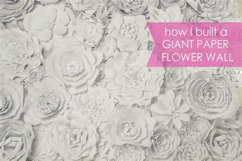 How To Make A Large Paper Flower - how i built a flower wall as cheaply as possible