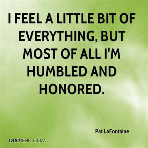 Im Honored by Pat Lafontaine Quotes Quotehd