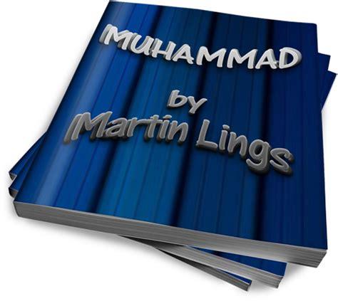 biography prophet muhammad martin lings biography of prophet mohammed by martin lings peacebook