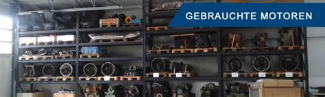 Gebrauchte Motoren Grosshandel by Gebrauchte Lkw Nutzfahrzeuge Ersatzteile Trucks More