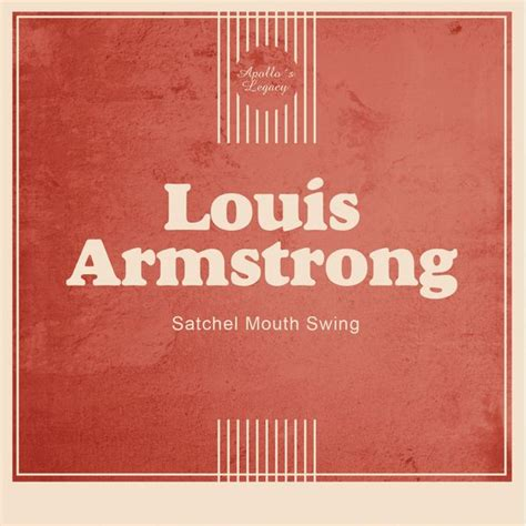 louis armstrong swing satchel mouth swing louis armstrong download and