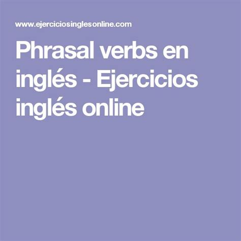 lista de phrasal verbs mas comunes en ingles para conversacion m 225 s de 1000 ideas sobre lista de verbos ingles en pinterest