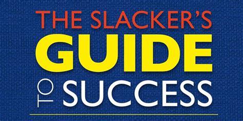 ken slacker the slacker s guide to success podcast introduction