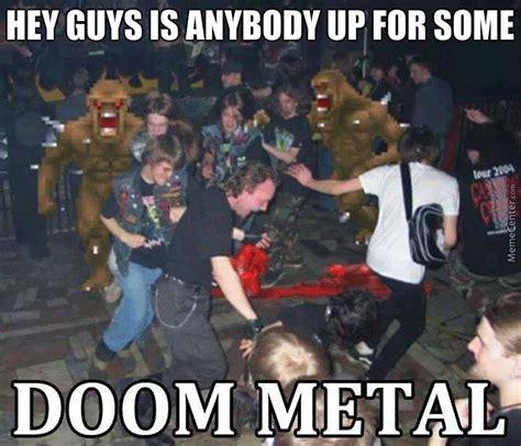 Doom Meme - doom metal by motorbreath meme center