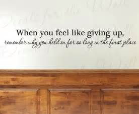 Motivational Wall Stickers When You Feel Like Giving Up Office By Decalsforthewall On