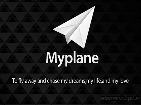 kata kata indah bergambar my plane to fly away and my dreams wallpaper motivasi