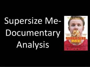 Supersize Me Essay by Supersize Me Documentary Analysis