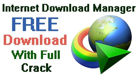 free download idm full version with crack and patch for xp internet download manager free download full version with