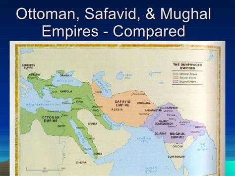 Mughal And Ottoman Empires Gunpowder Empires Compared
