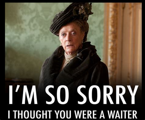 Downton Abbey Memes - downton abbey quotes maggie smith memes