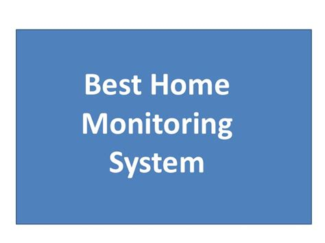best home monitoring system and why you need one