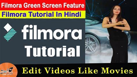 tutorial edit video filmora filmora tutorial in hindi filmora green screen how to