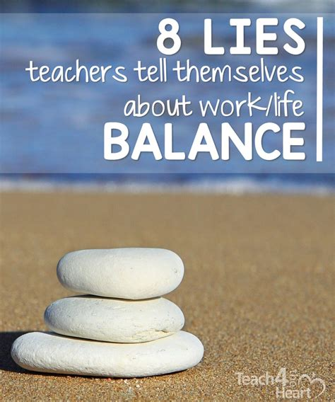 8 Lies Us Always Tell 8 lies teachers tell themselves about work balance