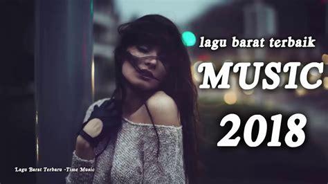 download mp3 lagu barat classic hit songs 2018 kumpulan lagu barat terbaru 2018 hits