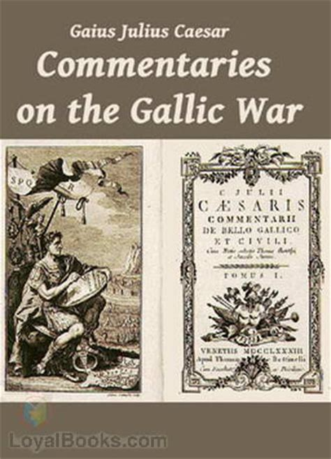 the landmark julius caesar the complete works gallic war civil war alexandrian war war and war books commentaries on the gallic war by gaius julius caesar