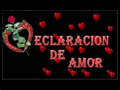 declaracion de amor mi declaraci 243 n de amor youtube