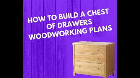 build  chest  drawers  scratch easy drawer