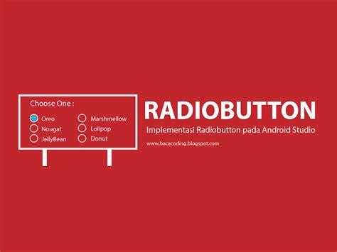 cara membuat naskah iklan radio cara membuat radio button di android studio lengkap baca