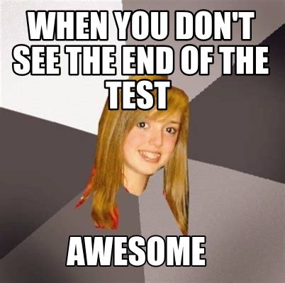 This Is The End Meme Generator - meme creator when you don t see the end of the test