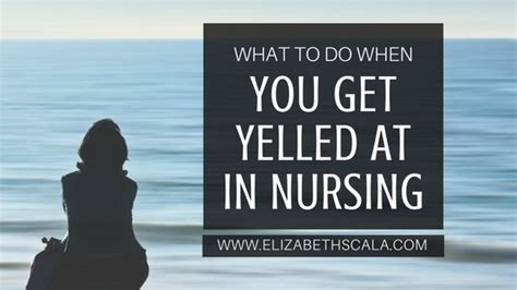 What To Do If Rn With Mba by What To Do When You Get Yelled At In Nursing Elizabeth