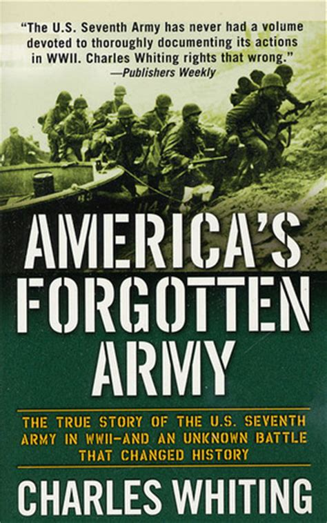 An American The True Story Of Charles A Lindbergh America S Forgotten Army The True Story Of The U S Seventh Army In Wwii And An Unknown