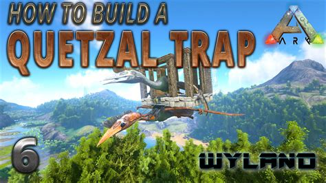 ark boat trap ark survival evolved how to build a quetzal trap youtube