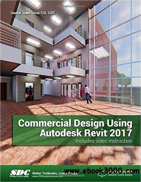 exploring autodesk revit 2018 for architecture books commercial design using autodesk revit 2017 free ebook