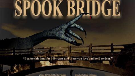 seri 2 kisah nyata horor dari 13 negara sinopsis spook bridge 2017 horor kisah reporter