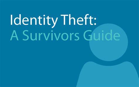 Identity Theft: A Survivor's Guide   Sound Credit Union