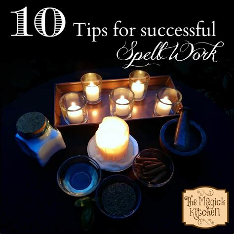 Kitchen Magick 10 Tips For Successful Spell Work The Magick Kitchen