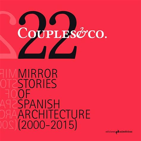 libro mirrors stories of almost couples co 22 mirror stories of spanish architecture