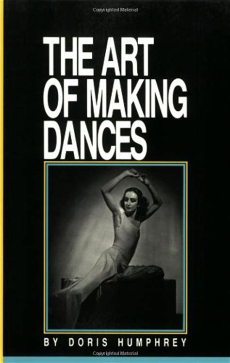 libro making video dance a doris humphrey quotes quotesgram