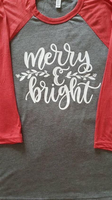 merry  bright  shirts    cute    comfy     love
