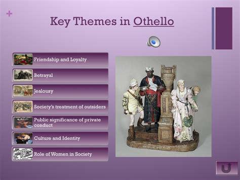 key themes of othello othello final