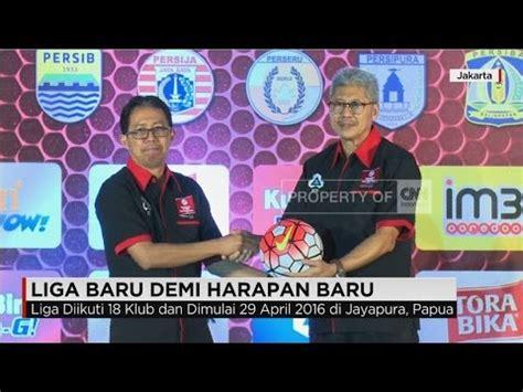 Siap Sepakbola liga baru sepakbola indonesia siap dimulai