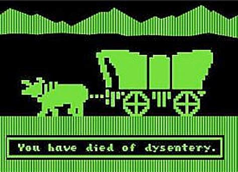 Oregon Trail Meme - you have died of dysentery memes