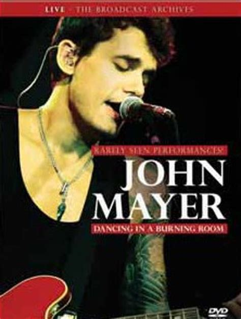 in a burning room live mayer songs
