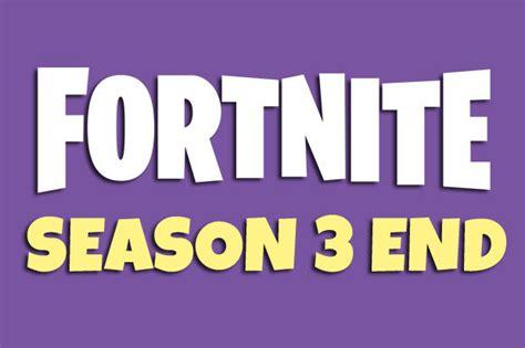 when fortnite season 4 start fortnite season 3 ends as season 4 trailer leaks daily