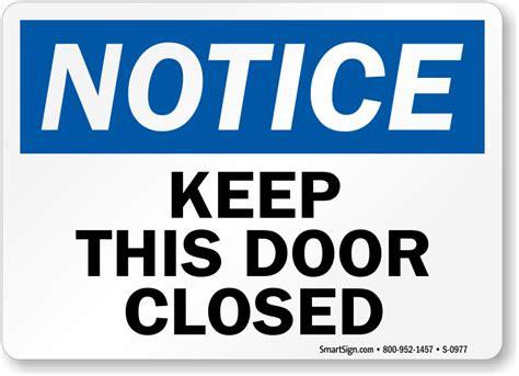 Door Closed by Keep Door Closed Signs Do Not Prop Door Open Signs