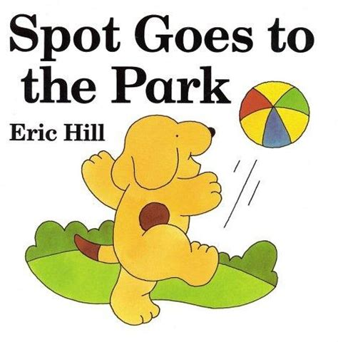 by eric hill spot the dog 17 best images about spot the dog eric hill on pinterest