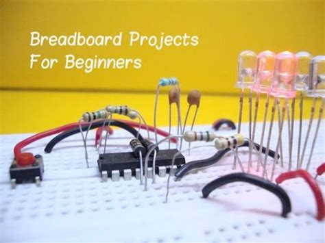 projects for beginners 10 breadboard projects for beginners